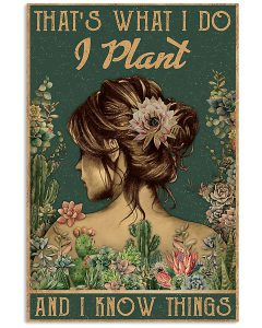 Thats-what-I-do-I-plant-and-I-know-things-poster