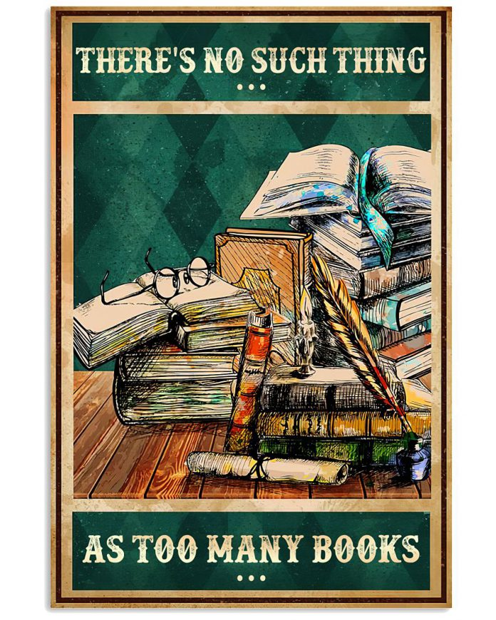 Theres-No-Such-Thing-As-Too-Many-Books-Poster