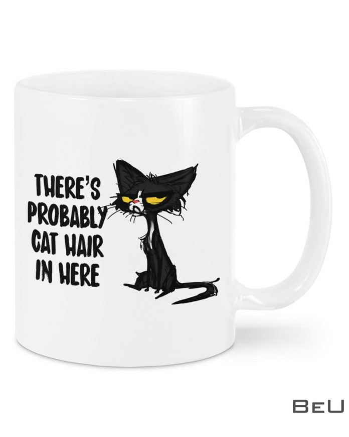 Theres-Probably-Cat-Hair-In-Here-Mug