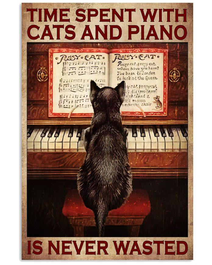 Time-Spent-With-Cats-And-Piano-Is-Never-Wasted-Poster