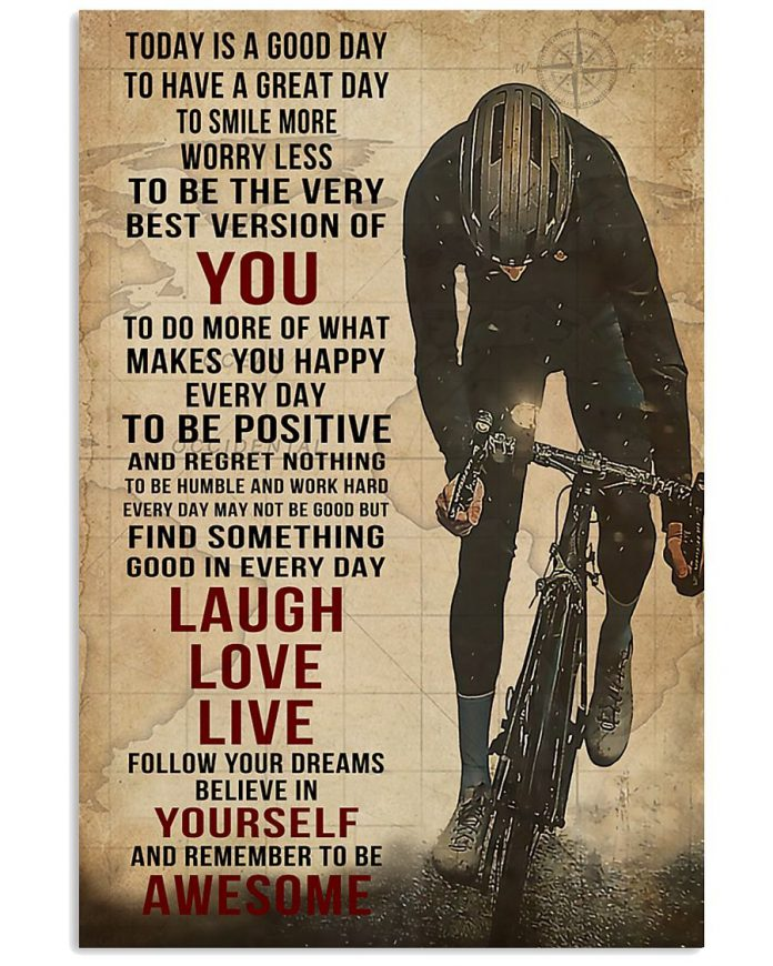 Today-is-a-good-day-to-have-a-great-day-to-smile-more-worry-less-to-be-the-very-best-version-of-you-Cycling-poster