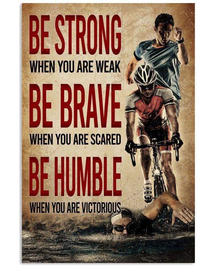 Triathlon-Be-Strong-When-You-Are-Weak-Be-Brave-When-You-Are-Scared-Poster