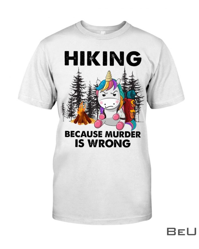 Unicorn-Hiking-Because-The-Murder-Is-Wrong-Shirt