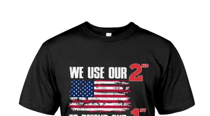 We-Use-Our-2nd-To-Defend-Our-1st-Shirt