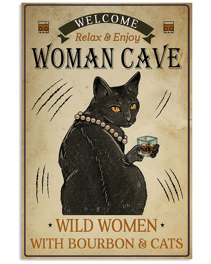Welcome-Woman-Cave-Wild-Women-With-Bourbon-And-Cat-Poster