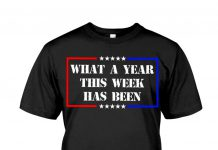 What-A-Year-This-Week-Has-Been-Shirt