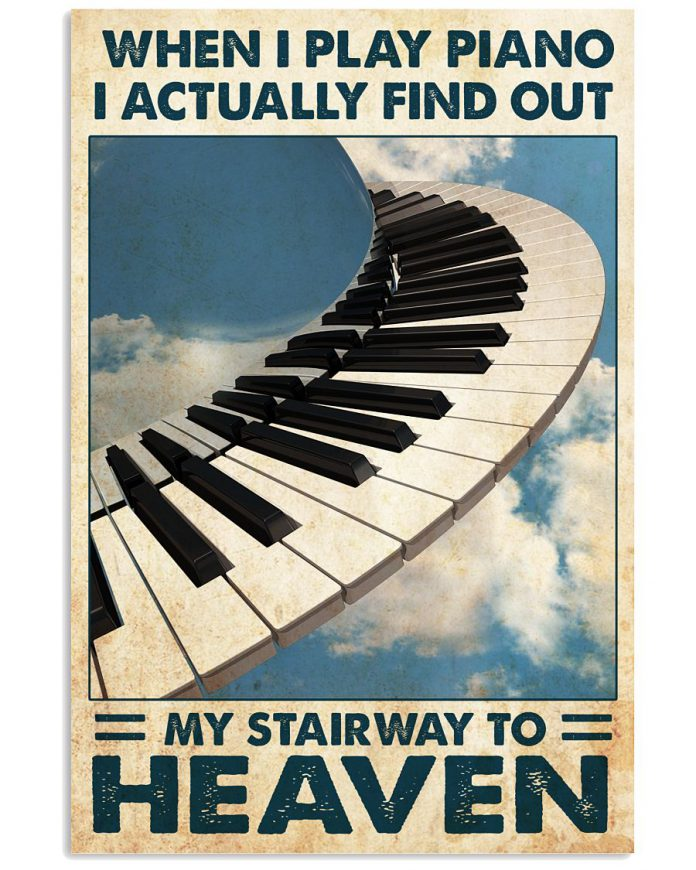 When-I-Play-Piano-I-Actually-Find-Out-My-Stairway-To-Heaven-Poster