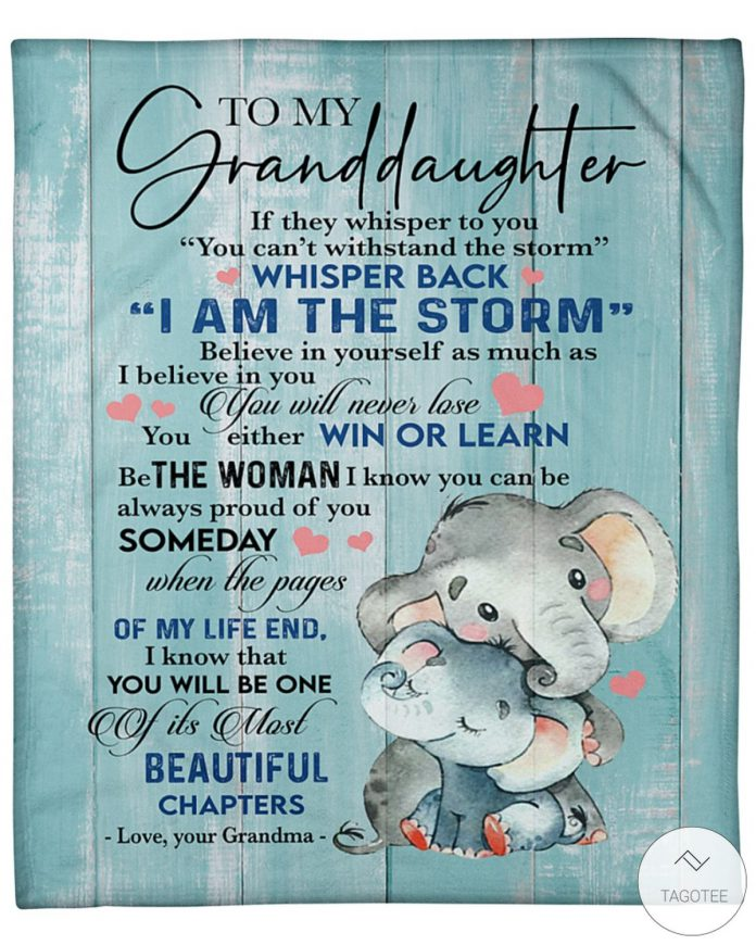 Elephant-To-My-Granddaughter-If-They-Whisper-To-You-You-Cant-Withstand-The-Storm-Whispered-Back-I-Am-The-Storm-Fleece-Blanket