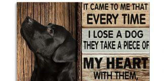 Labrador-It-Came-To-Me-That-Everytime-I-Lose-A-Dog-Poster