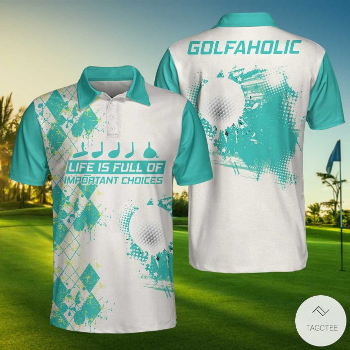 Life-Is-Full-Of-Important-Choices-Golf-Polo-Shirtx