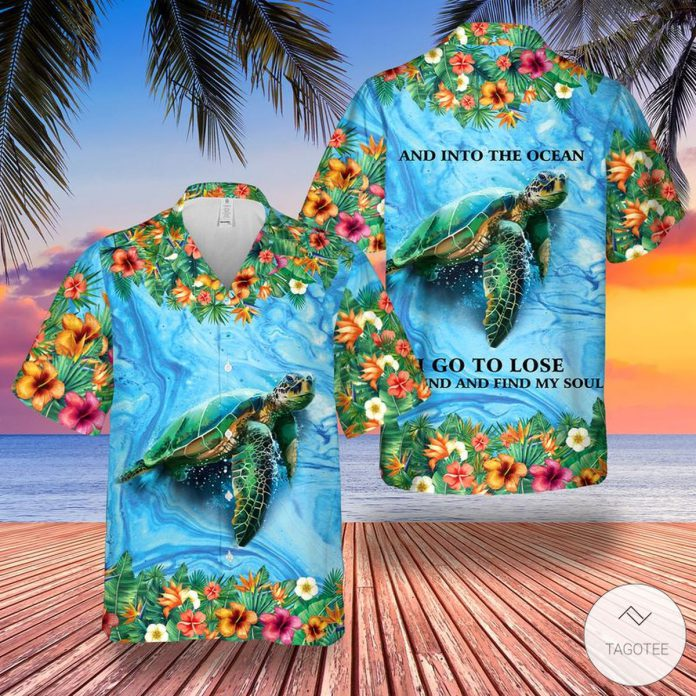 Sea-Turtle-And-Into-The-Ocean-I-Go-Lose-My-Mind-And-Find-My-Soul-Hawaiian-Shirt