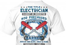 The-Title-Electrician-Cannot-Be-Inherited-Nor-Purchased-This-I-Have-Earned-Shirt