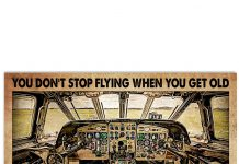 You-Dont-Stop-Flying-When-You-Get-Old-You-Get-Old-When-You-Stop-Flying-Poster