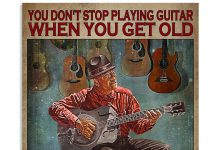 You-Dont-Stop-Playing-Guitar-When-You-Get-Old-Vintage-Poster