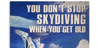 You-Dont-Stop-Skydiving-When-You-Get-Old-Poster
