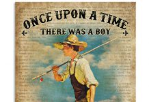 Once Upon A Time There Was A Boy Who Really Loved Fishing And Dogs It Was Me Poster