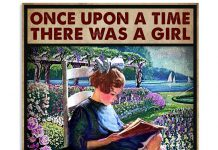 Once Upon A Time There Was A Girl Who Really Loved Books And Gardens It Was Me Poster