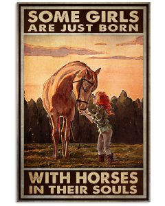 Some-Girls-Are-Just-Born-With-Horse-In-Their-Souls-Poster