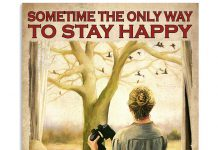 Sometime The Only Way To Stay Happy Is To Go Bird Watching Poster
