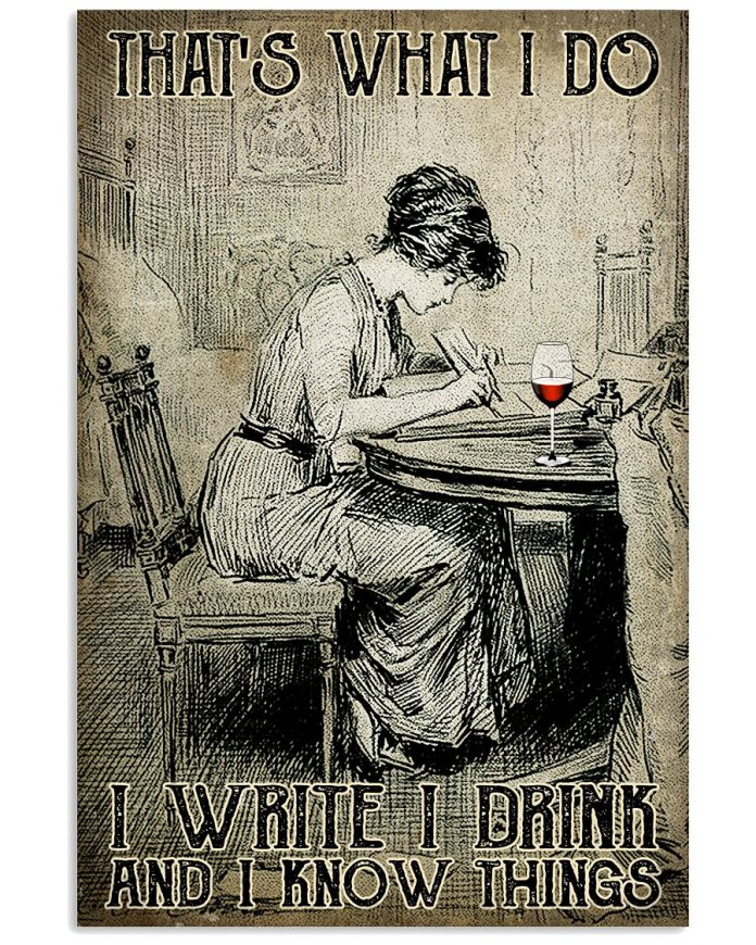 Thats-What-I-Do-I-Write-I-Drink-And-I-Know-Things-Poster