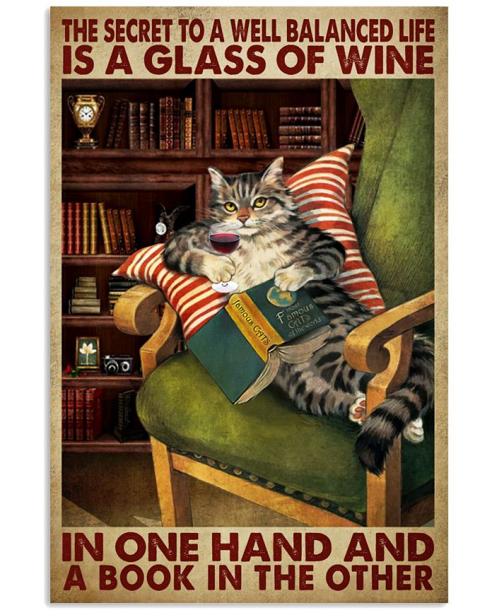 The-Secret-To-A-Well-Balanced-Life-Is-A-Glass-Of-Wine-In-One-Hand-And-A-Book-In-The-Other-Cat-Poster