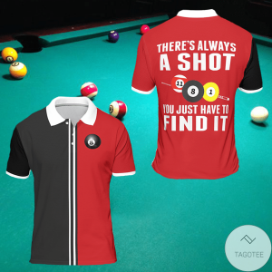 Theres-Always-A-Shot-You-Just-Have-To-Find-It-Billiard-Polo-Shirt