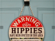 Warning Hippies Have Been Spotted In This Area Round Wooden Sign