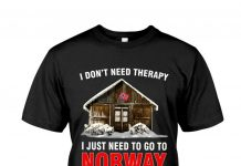 I Don't Need Therapy I Just Need To Go To Norway Shirt