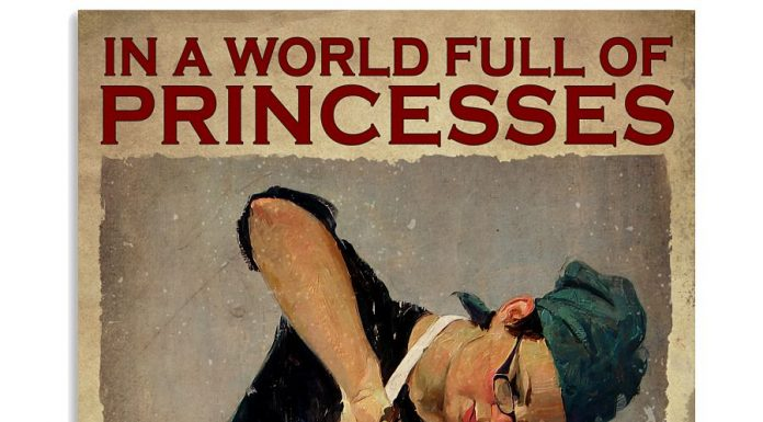 In A World Full Of Princesses Be A Baker Poster