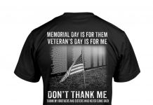 Memorial Day Is For Them Veteran's Day Is For Me Don't Thank Me Shirt