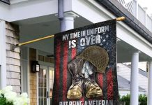 My Time In Uniform Is Over But Being A Veteran Never Ends Veteran Flag