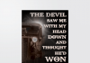 The Devil Saw Me With My Head Down And Thought He Won Poster