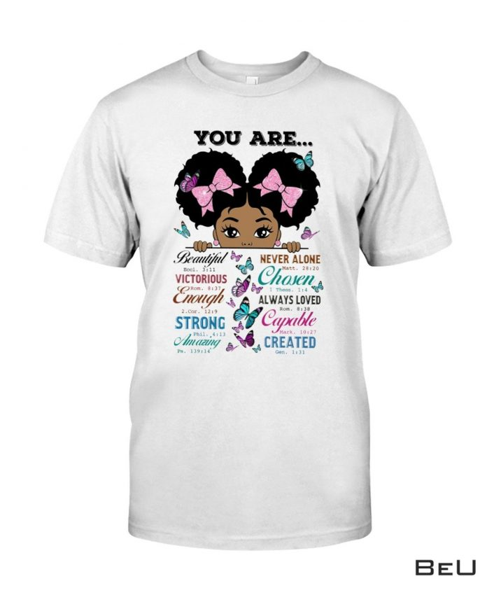 You Are Beautiful Victorious Enough Strong Amazing Shirt