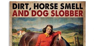 Dirt Horse Smell And Dog Slobber Are Always Good For The Soul Poster