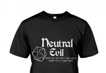Neutral Evil -when You Just Don't Care Exactly Where The Xp Comes From Shirt