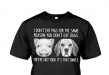 I Don't Eat Pigs For The Same Reason You Don't Eat Dogs Shirt