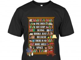 One Does Not Stop Buying Books Just Because There Is No More Shelf Space Shirt