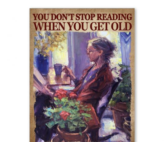 You Don't Stop Reading When You Get Old Shirt